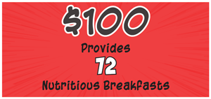 100 dollars Provides 72 Nutritious Breakfasts